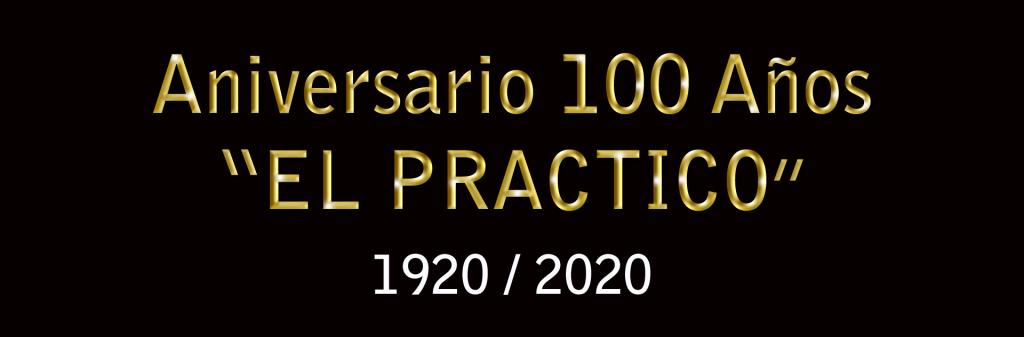 EL PRACTICO Aniversario 100 Años
