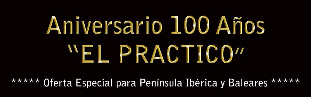 Oferta EL PRACTICO Aniversario 100 Años
